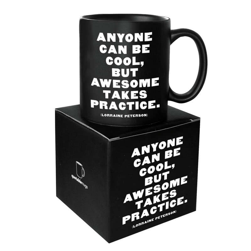 Quotable Anyone Can Be Cool Mug
